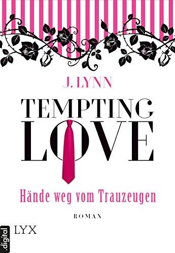 Tempting Love - Hände weg vom Trauzeugen von [Lynn, J.]