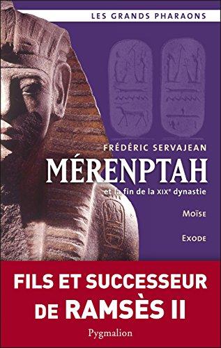 Livre gratuits Mérenptah et la fin de la XIXe dynastie: Moïse, Exode, la reine Taousert pdf ebook