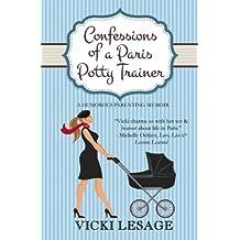 Confessions of a Paris Potty Trainer by Vicki Lesage (2014-05-24)