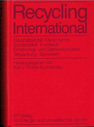 Recycling International: Haushaltsabfall. Klärschlamm. Kunststoffe und Altreifen. Ernährungs- und Getränkeindustrie. Verpackungen. Bauwesen. Industrie- und Sonderabfall