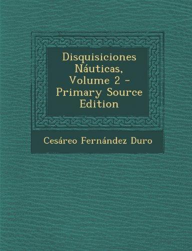 Disquisiciones Nauticas, Volume 2 por Cesareo Fernandez Duro