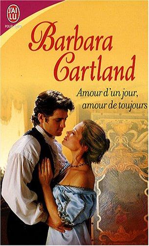 Amour d'un jour, amour de toujours par Barbara Cartland