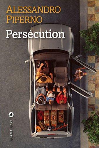 Persécution : Le feu ami des souvenirs par Alessandro Piperno
