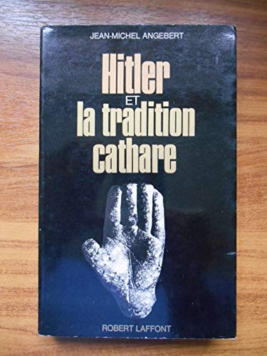 Hitler et la tradition cathare / Angebert, Jean-Michel / Réf50834