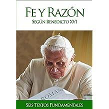 Fe y razón según Benedicto XVI