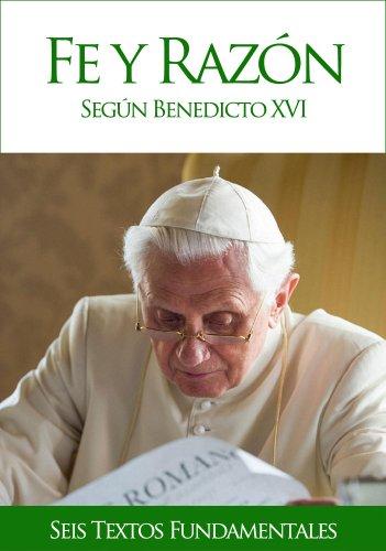 Fe y razón según Benedicto XVI por Benedicto XVI
