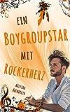 Ein Boygroupstar mit Rockerherz (Dream-Catchers-Reihe 3)