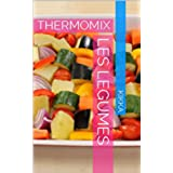 LES LEGUMES: THERMOMIX (French Edition)