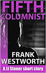 Fifth Columnist: A JJ Stoner short story (The Stoner Series Book 5)