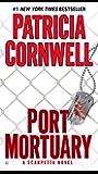 Port Mortuary: Scarpetta (Book 18) (The Scarpetta Series)