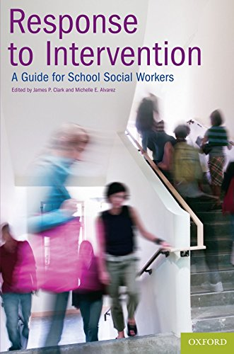 Response to Intervention: A Guide for School Social Workers by James P. Clark (Editor), Michelle E. Alvarez (Editor) (1-Mar-2010) Paperback