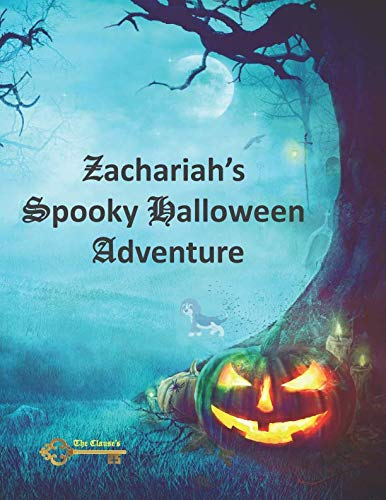 Zachariah's Spooky Halloween Adventure: 5th Book of The Clause's Series