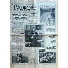 AURORE (L') [No 8695] du 16/08/1972 - KISSINGER A SAIGON - LE DUC THO A HANOI / VIETNAM - LA PORTE SEMBLE OUVERTE -PIERRE BRASSEUR EST MORT -LES SPORTS - MENACE SUR LES J.O. / L'ETHIOPIE -LES BOBBIES DOIVENT SEPARER LES DOCKERS QUI SE BATTENT -PERON RETOURNERA EN ARGENTINE -LES SALAIRES ET MESSMER -