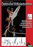 Optimales Voltigiertraining: 555 Übungen und Methoden vom Breiten- bis Spitzensport