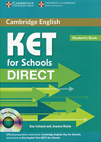 KET for schools direct. Student's book. Per la Scuola media. Con CD-ROM (Cambridge Books for Cambridge Exams)