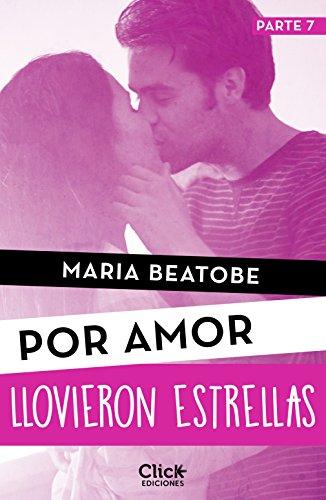 Llovieron estrellas (New Adult Romántica nº 1) por María Beatobe