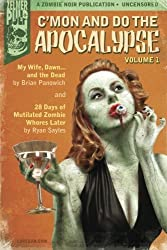 C'mon And Do The Apocalypse: Volume 1 by Brian Panowich (2013-01-30)