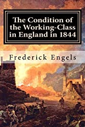 The Condition of the Working-Class in England in 1844: With a Preface written in 1892