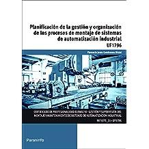Planificación de la gestión y organización de los procesos de montaje de sistemas de automatización industrial