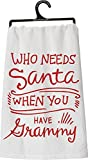 Tea Towel - Who Needs Santa When You Hav...