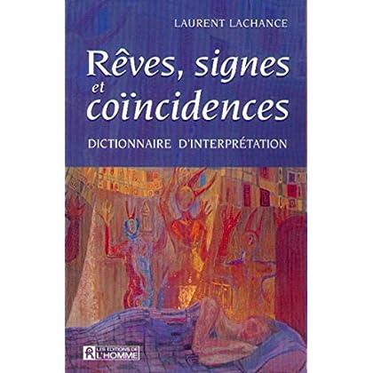 Rêves, signes et coïncidences. Dictionnaire d'interprétation