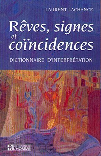 Rêves, signes et coïncidences. Dictionnaire d'interprétation par Lachance