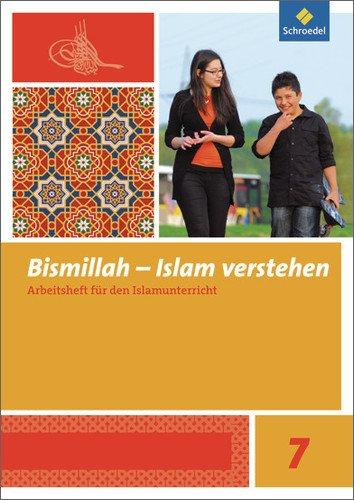 Bismillah - Islam verstehen: Arbeitsheft 7