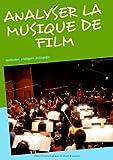 Films Et Musique Best Deals - Analyser la musique de film : Méthodes, pratiques, pédagogie