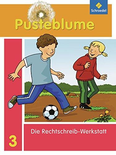 Pusteblume. Die Werkstatt-Sammlung - Ausgabe 2010: Rechtschreib-Werkstatt 3