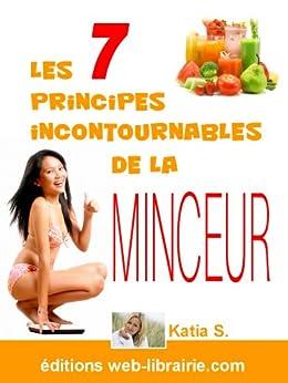 Les 7 principes incontournables de la minceur par [S., Katia]