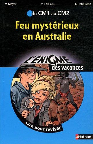 Feu mystérieux en Australie : Du CM1 au CM2 par Vincent Meyer