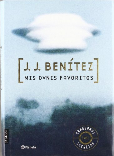 Mis ovnis favoritos (Los otros mundos de J. J. Benítez)