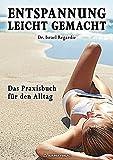Entspannung leicht gemacht ? Das Praxisbuch für den Alltag (Amazon.de)