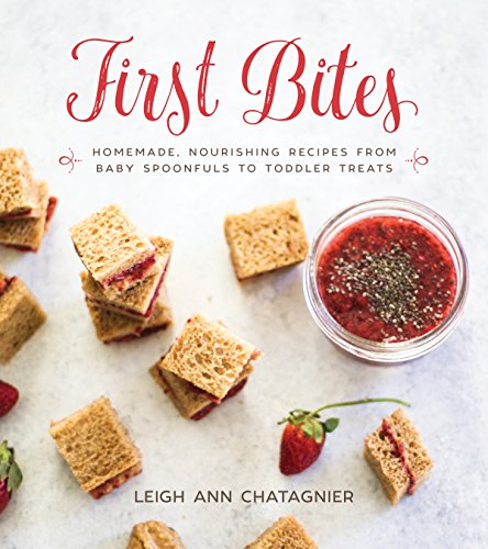 Parenting babies toddlers lobo events library download first bites homemade nourishing recipes from baby by leigh ann chatagnier pdf forumfinder Gallery