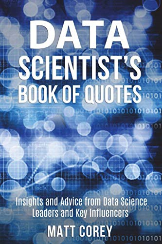 Download Pdf Data Scientists Book Of Quotes Insights And Advice