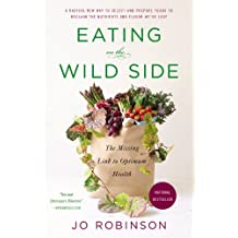 Eating on the Wild Side: The Missing Link to Optimum Health