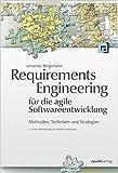 Requirements Engineering fŸr die agile Softwareentwicklung: Methoden, Techniken und Strategien (Unter Mitwirkung von Markus Unterauer) ( 26. Juni 2014 )