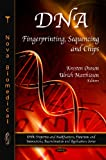 DNA: Fingerprinting, Sequencing and Chips (Dna: Properties and Modifications, Functions and Interactions, Recombination and Applications)