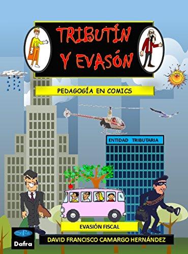 TRIBUTIN Y EVASÓN : PEDAGOGÍA EN CÓMICS SOBRE EVASIÓN FISCAL (Spanish Edition)