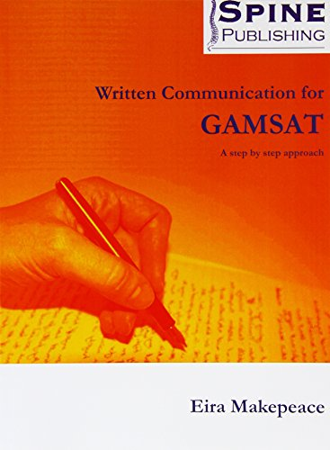 Written Communication for GAMSAT - a Step by Step Approach