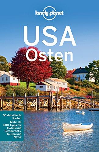 Lonely Planet Reiseführer USA Osten: mit Downloads aller Karten (Lonely Planet Reiseführer E-Book)