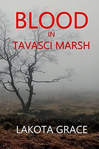 Blood in Tavasci Marsh: A small town police procedural set in the American Southwest