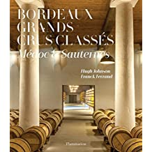 Bordeaux Grands Crus Classés 1855: Red and White Wines of the Médoc and Sauternes