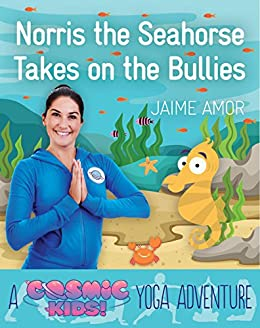 Norris the Seahorse Takes on the Bullies: A Cosmic Kids Yoga ...