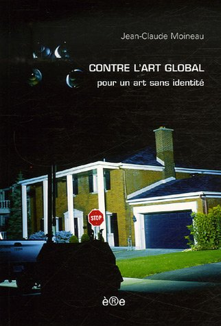 Contre l'art global par Jean-Claude Moineau