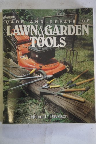 care-and-repair-of-lawn-and-garden-tools-by-homer-l-davidson-1992-06-01