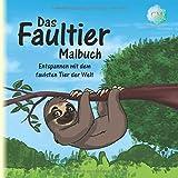 Das Faultier-Malbuch: Entspannen mit dem faulsten Tier der Welt