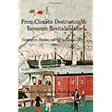 From Climactic Destruction to Economic Revitalization: Commerce, Disease and War in Eurasia (Emory Endeavors in History)