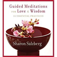 Guided Meditations for Love & Wisdom: 14 Essential Practices