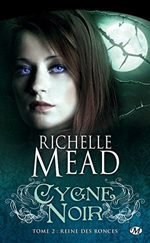 Reine des ronces: Cygne noir, T2 par Richelle Mead